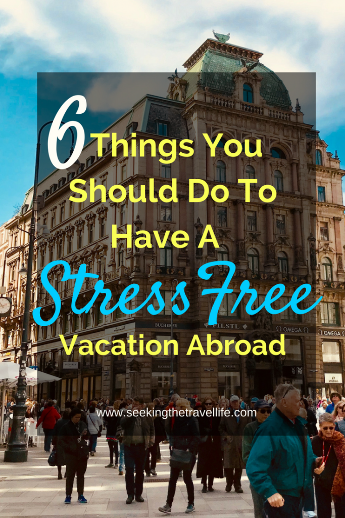 How to have a stress free vacation abroad. Travel tips for a a great vacation