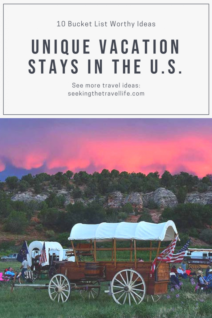 Unique places to stay in the U.S. Unique vacation stays across the U.S.A